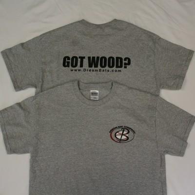 Got Wood? Tee