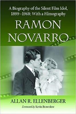 Ramon Novaro - A Biography of the Silent Films 1899 - 1968