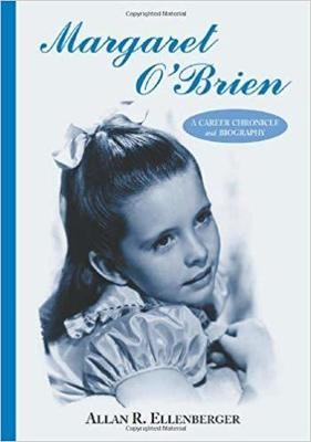 Margaret O'Brien - A Career Chronicle and Biography