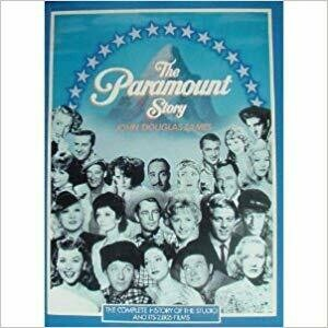 The Paramount Story : The Complete History of the Studio and Its 2,805 Films