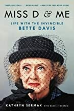 Miss D and Me: Life with the Invincible Bette Davis (Hardback)