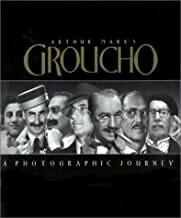 Arthur Marx's GROUCHO A Photographic Journey