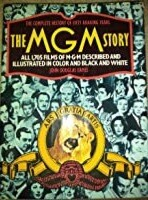 The MGM Story – The Complete History of 57 Roaring Years