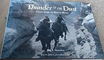 Thunder in the Dust – Classic Images of Western Movies