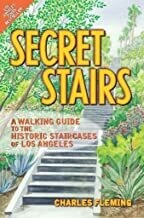 Secret Stairs: A Walking Guide to the Historic Staircases of Los Angeles (Paperback)