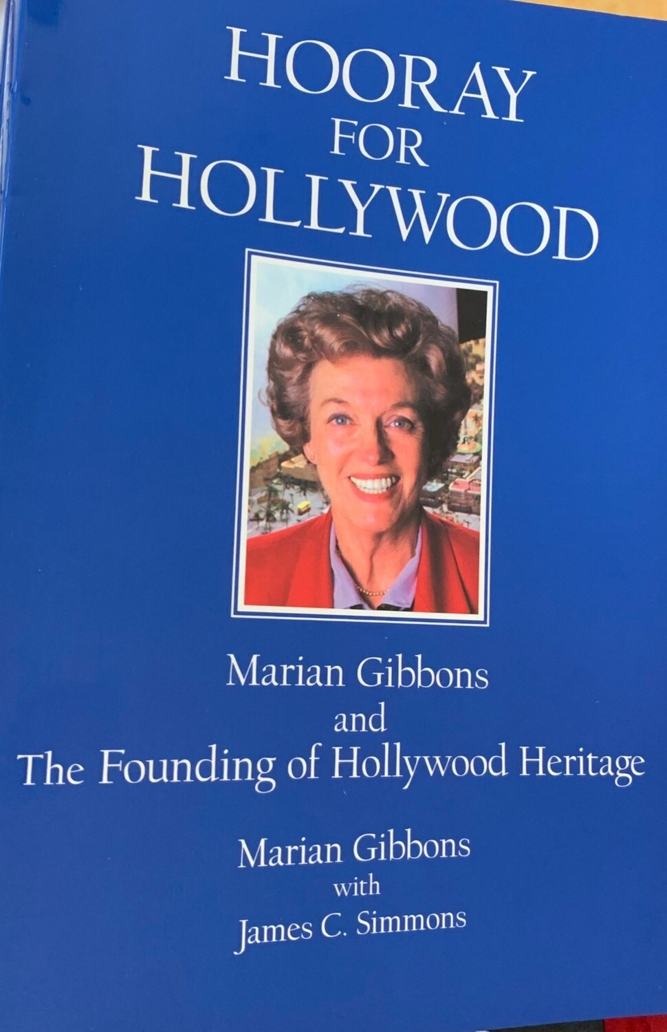 First Edition book - Hooray For Hollywood, Marian Gibbons and The Founding of Hollywood Heritage by Marian Gibbons (Paperback)