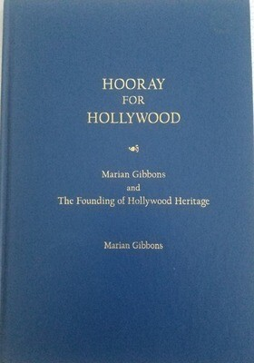 First Edition book - Hooray For Hollywood, Marian Gibbons and The Founding of Hollywood Heritage by Marian Gibbons (Hardbound)