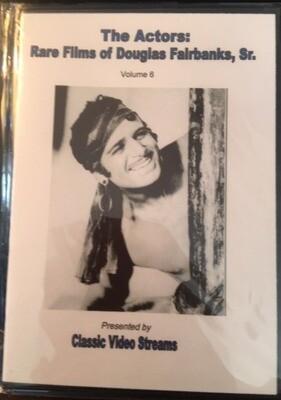 The Actors: Rare Films Of Douglas Fairbanks Sr. Vol.6 -- DVD
