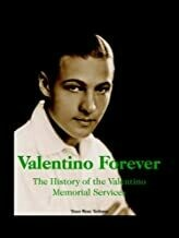 Valentino Forever: The History of the Valentino Memorial Services -- Paperback