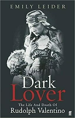 Dark Lover – The life and death of  Rudolph Valentino -- Paperback