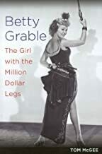 Betty Grable – The Girl With The Million Dollar Legs