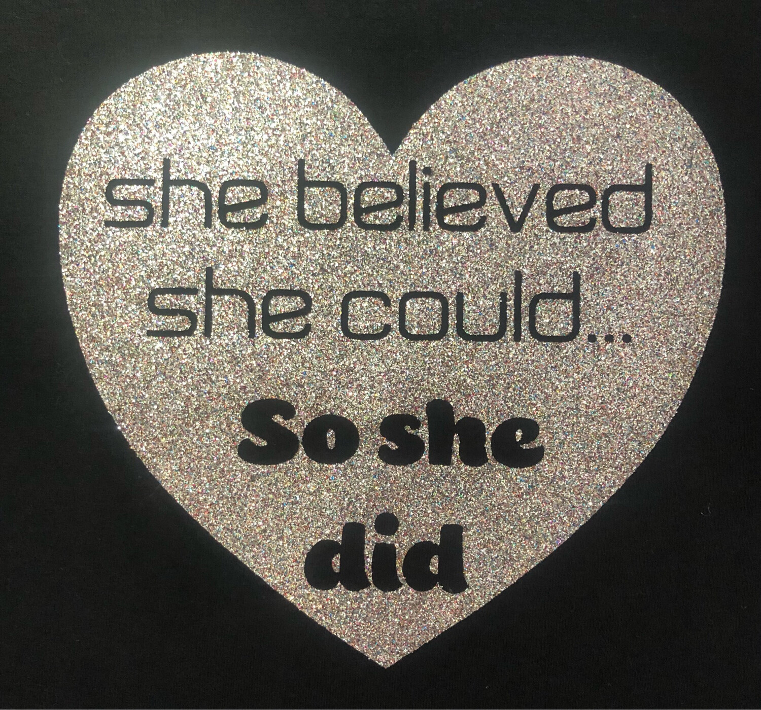 She believed she could...so she did Tee