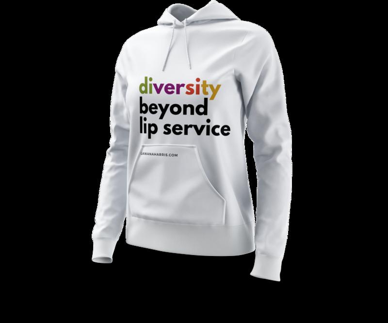 Diversity Beyond Lip Service Hoodie