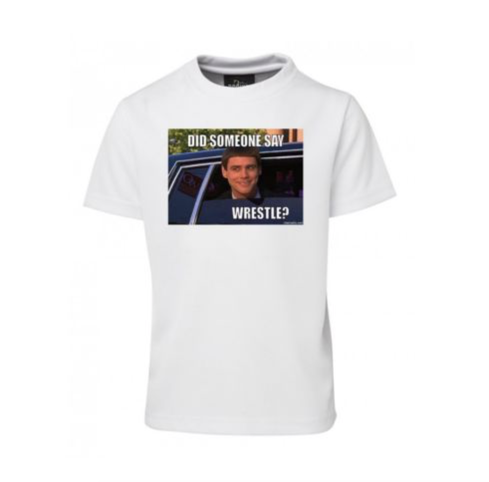 """Did Someone Say Wrestle?"" Humorous T-shirt"
