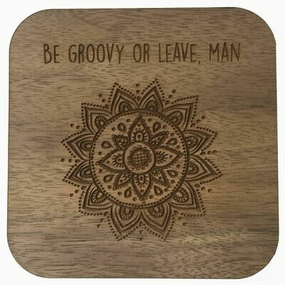 Boho Wall Plaque - Be Groovy Or Leave, Man