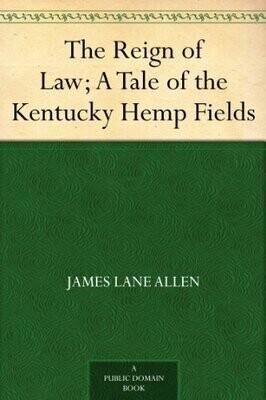 The Reign of Law - A Tale of the Kentucky Hemp Fields