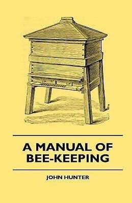 A Manual of Bee-Keeping