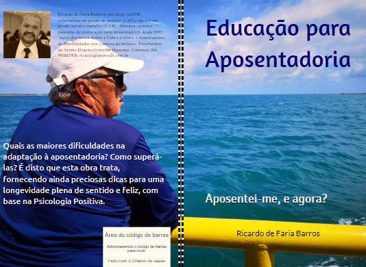 Livro: Educação para Aposentadoria - Aposentei-me, e Agora?