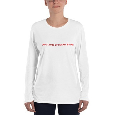My Future Is Shaped By Me Ladies' Long Sleeve T-Shirt