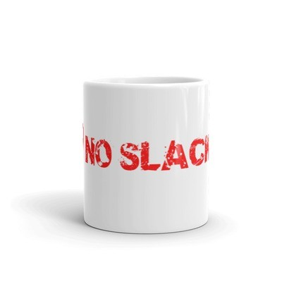 No Slacking Mug