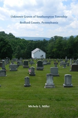 Unknown Graves of Southampton Township, Bedford County, Pennsylvania