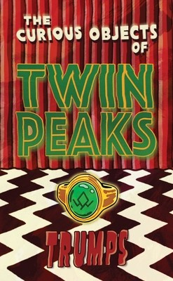 THE CURIOUS OBJECTS OF TWIN PEAKS TRUMPS