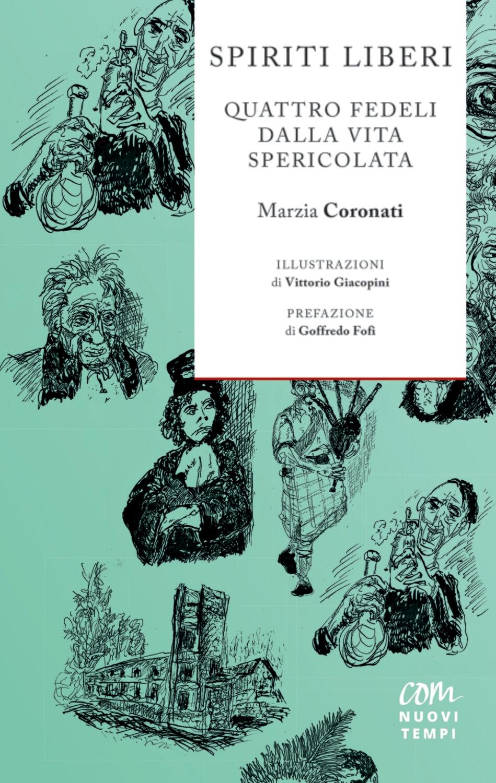 Spiriti liberi. Quattro fedeli dalla vita spericolata di Marzia Coronati, con illustrazioni di Vittorio Giacopini