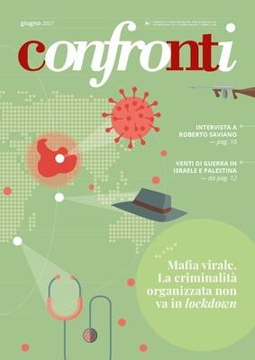 Confronti giugno 2021 - Mafia virale. La criminalità organizzata non va in lockdown (PDF)