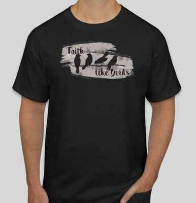 Faith Like Birds T-Shirt