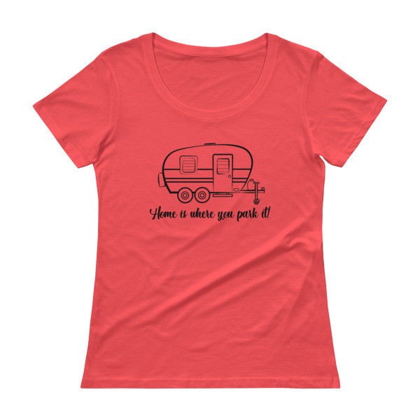 Home Is Where You Park It - T.T. RV Ladies' Scoopneck