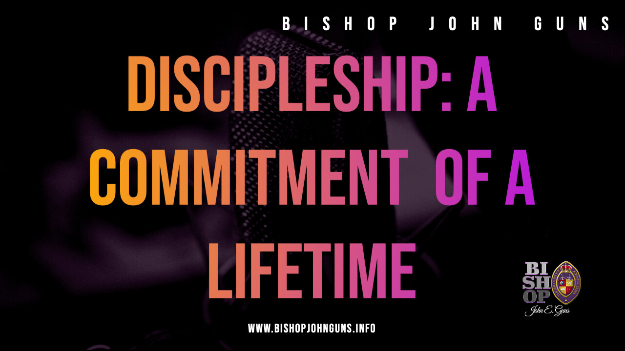Discipleship: A Commitment of A Lifetime