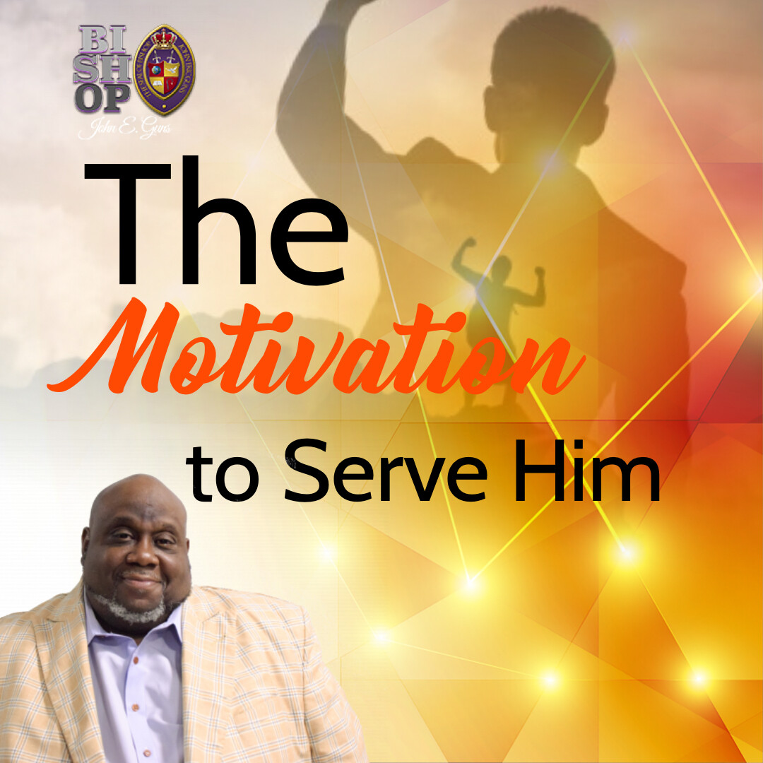 The Motivation to Serve Him (MP3)