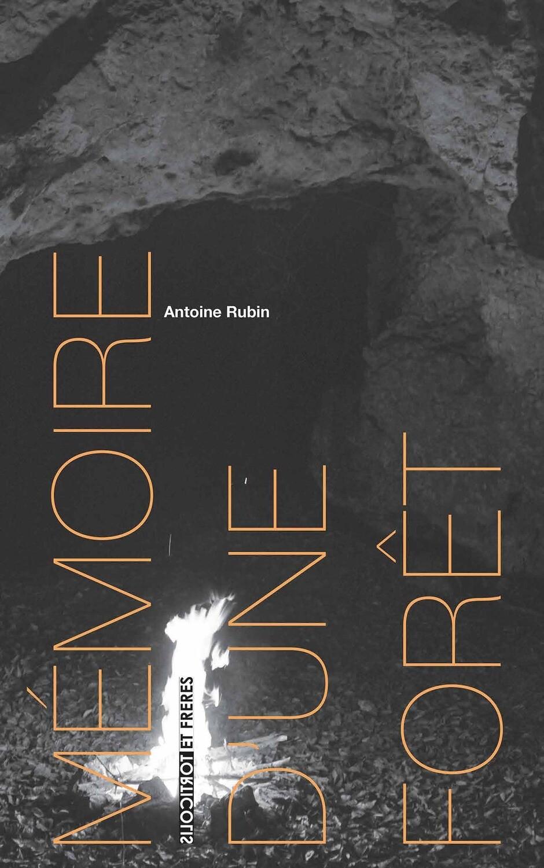 Antoine Rubin, Mémoire d'une forêt
