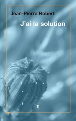 Jean-Pierre Robert, J'ai la solution