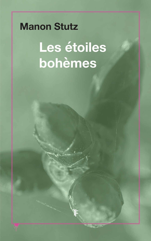 Manon Stutz, Les étoiles bohèmes