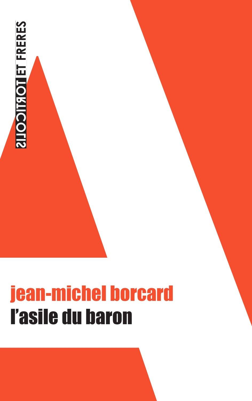 Jean-Michel Borcard, L'asile du baron