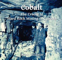 Cobalt-The Cradle of Hard Rock Mining in Canada