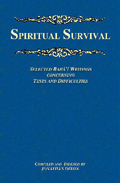 Spiritual Survival  ~ Selected Bahá'í Writings Concerning Tests and Difficulties -EPub