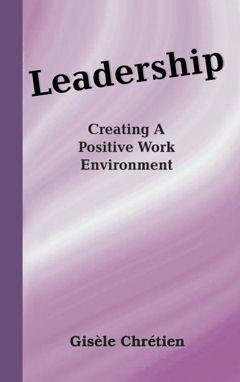 Leadership ~Creating A Positive Work Environment  -Kindle