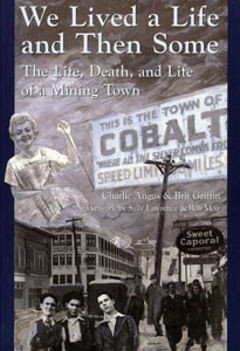 We Lived A Life And Then Some- The Life, Death and Life of a Mining Town