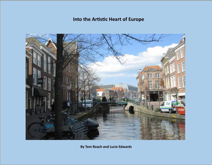 Into the Artistic Heart of Europe: On the Canals of the Netherlands and Belgium, April 2019 -Kindle