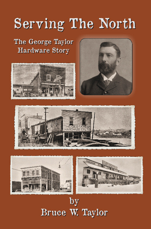 Serving The North, The George Taylor Hardware Story -EPub