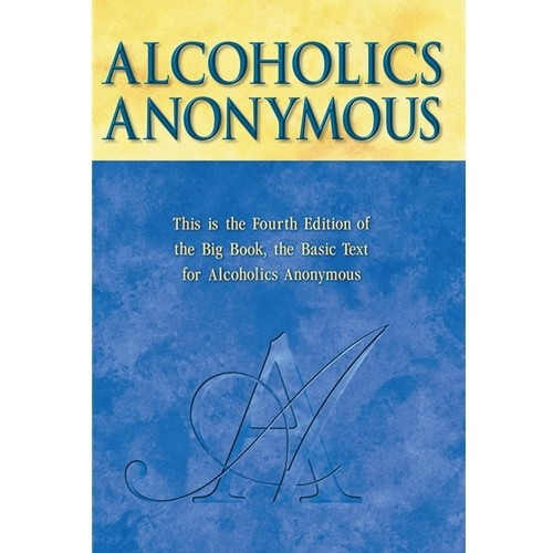 Alcoholics Anonymous Big Book - 4th Edition