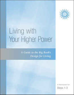 Living With Your Higher Power - workbook for steps 1-3