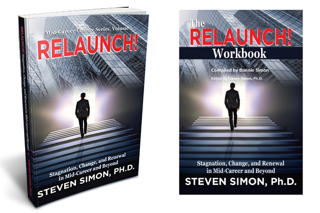 RELAUNCH! Stagnation, Change, and Renewal in Mid-Career and Beyond (Volume 2 of Mid-Career Change Series) with digital copy of RELAUNCH! Workbook.