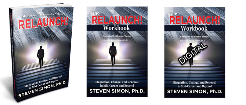 RELAUNCH! Stagnation, Change, and Renewal in Mid-Career and Beyond (Volume 2 of Mid-Career Change Series) with both DIGITAL and HARD COPY of RELAUNCH! Workbook.  FREE SHIPPING!