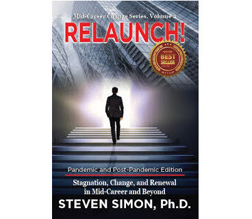 RELAUNCH! Stagnation, Change, and Renewal in Mid-Career and Beyond:  Pandemic and Post-Pandemic Edition