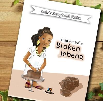Lula and the Broken Jebena - Lula's storybook series