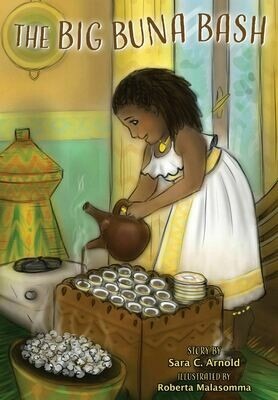 The Big Buna Bash: One Little Girl's Story About Being Different and the Ethiopian Coffee Ceremony