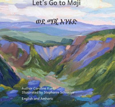 ወደ ማጂ እንሂድ Lets Go To Maji : In English and Amharic